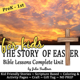 Easter Bible Lessons, Complete Unit for Preschool-Kindergarten