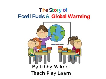 The Story of Fossil Fuels and Global Warming PowerPoint Presentation