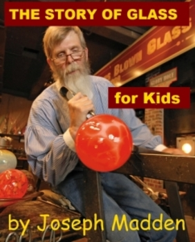 The Story of Glass for Kids