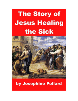 The Story of Jesus Healing the Sick