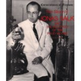 The Story of Jonas Salk and the Discovery of the Polio Vaccine by Jim Hargrove