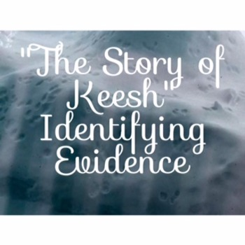 The Story of Keesh Code X Unit 2 Identifying Evidence