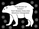 The Story of Keesh Text Based Analysis Graphic Organizer