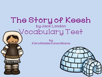 The Story of Keesh by Jack London Vocabulary Test