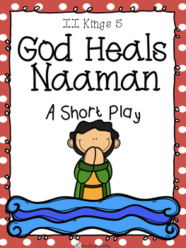 The Story of Naaman A SHORT PLAY