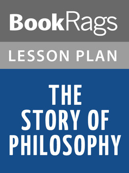 The Story of Philosophy Lesson Plans