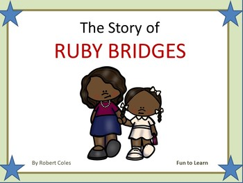 The Story of Ruby Bridges by Robert Coles  53pgs. Common Core Activities