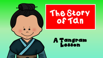 The Story of Tan - a Tangram Lesson