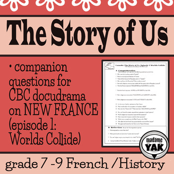 """The Story of Us: Response sheet for New France docudrama, """"Worlds Collide"""""""