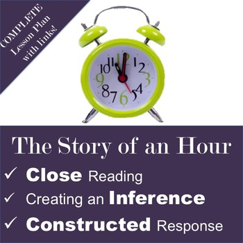 The Story of an Hour Constructed Response, Close Reading, & Inference Statements