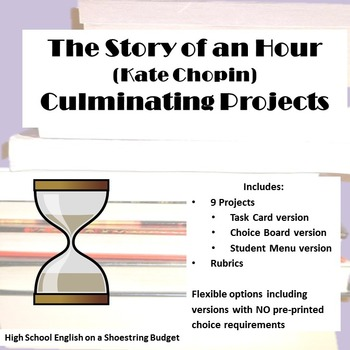 The Story of an Hour Culminating Projects [Task Cards] (Kate Chopin)
