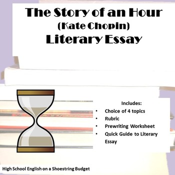 The Story of an Hour Literary Essay (Kate Chopin)