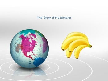 The Story of the Banana - PowerPoint and Worksheet