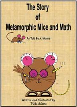 The Story of the Metamorphic Mice and Math As Told by A. Mouse