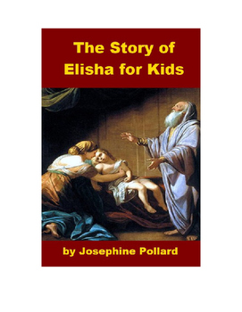The Story of the Prophet Elisha for Kids