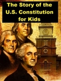 The Story of the U. S. Constitution for Kids
