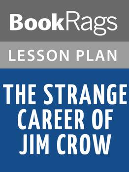 The Strange Career of Jim Crow Lesson Plans