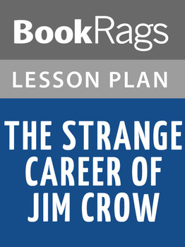 The Strange Career of Jim Crow Lesson Plans