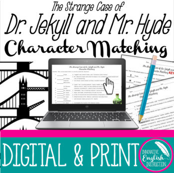 The Strange Case of Dr. Jekyll and Mr. Hyde:  Character Matching