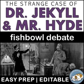 The Strange Case of Dr. Jekyll and Mr. Hyde Fishbowl Debate