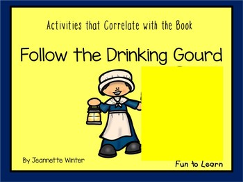 Follow the Drinking Gourd ~ 25 pgs of Common Core Activities