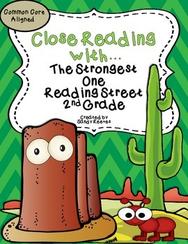 The Strongest One Close Reading Unit 2nd Grade Reading Street CCSS