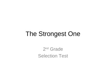 The Strongest One Selection Test