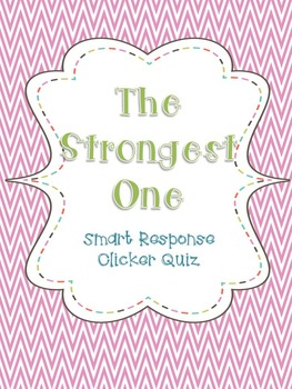 The Strongest One Smart Response Clicker Quiz