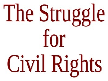 The Struggle For Civil Rights:  Part I