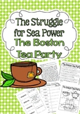 The Struggle for Sea Power The Boston Tea Party