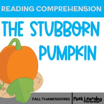 The Stubborn Pumpkin- Reading Comprehension Quiz