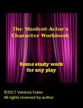 The Student-Actor's Character Workbook - Scene Study work for any play