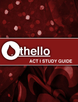The Students Guide to Othello Act I (w/ Teaching Notes)