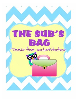The Sub Bag- Tools for Substitute Teachers to use Elementary Level