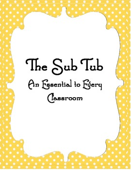 The Sub Tub:  An Essential For Every Classrooms Sub Plans