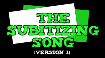 The Subitizing Song (suhb-i-ti-zing)- Version 1 (video)