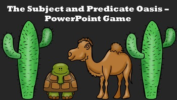 The Subject and Predicate Oasis - PowerPoint Game