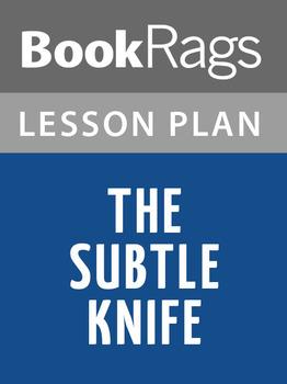 The Subtle Knife Lesson Plans