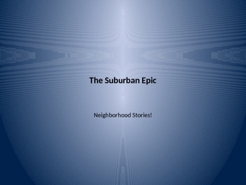 The Suburban Epic: Neighborhood Stories