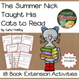 The Summer Nick Taught His Cats to Read by Manley 18 Activities NO PREP