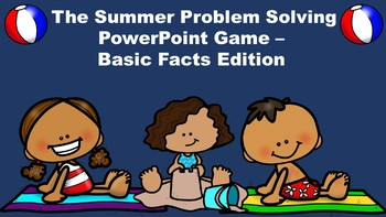 The Summer Problem Solving PowerPoint Game - Basic Facts Edition