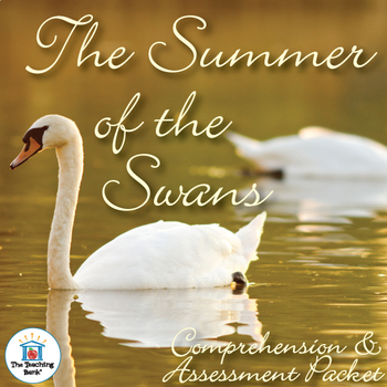 The Summer of the Swans Comprehension and Assessment Bundle