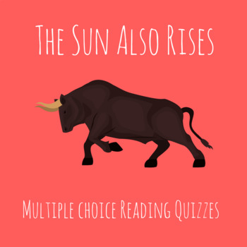 The Sun Also Rises Quizzes (Covers Whole Book)