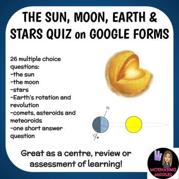 The Sun, Earth, Moon and Stars Quiz (Google Form)
