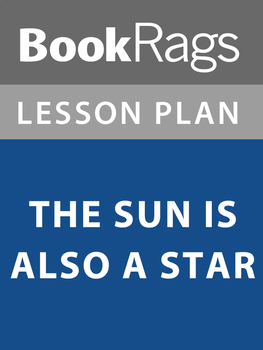 The Sun Is Also a Star Lesson Plans