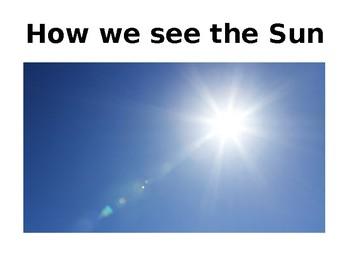 The Sun - Light and Heat