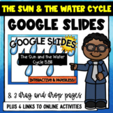 The Sun and the Water Cycle 5.8B - Google Slides and BOOM Cards