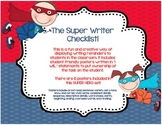 The Super Writer Checklist! For Narrative, Quick Writes, or Journal Entries!