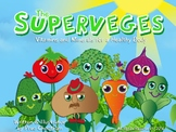 The SuperVeges - Vitamins and Minerals for a Healthy Body