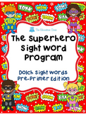 The Superhero Sight Word Program - Pre-Primer Dolch Words Edition